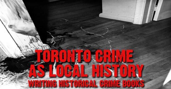 Toronto Crime as Local History - Nov. 23, 2017 Panel at TRL